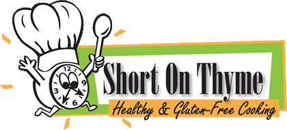Short On Thyme Healthy & Gluten-Free Cooking